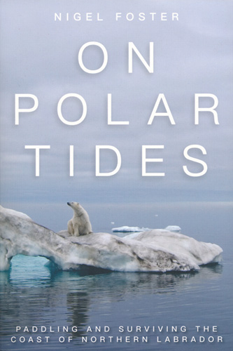 On Polar Tides by Nigel Foster tells of Artctic kayak exploration and about remote canadian arctic