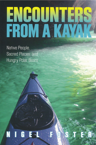 Book, Encounters from a kayak by nigel foster, offers 39 essays from around the world