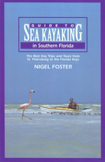 Guide to Sea Kayaking in Southern Florida by Nigel Foster